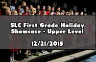 SLC Holiday Showcase 1st Grade Upper Level 12/21/2015