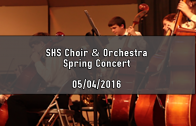 SHS Spring Choir and Orchestra Concert 05/04/2016
