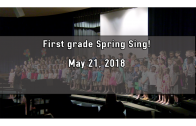 First Grade Spring Sing May 21st 2018